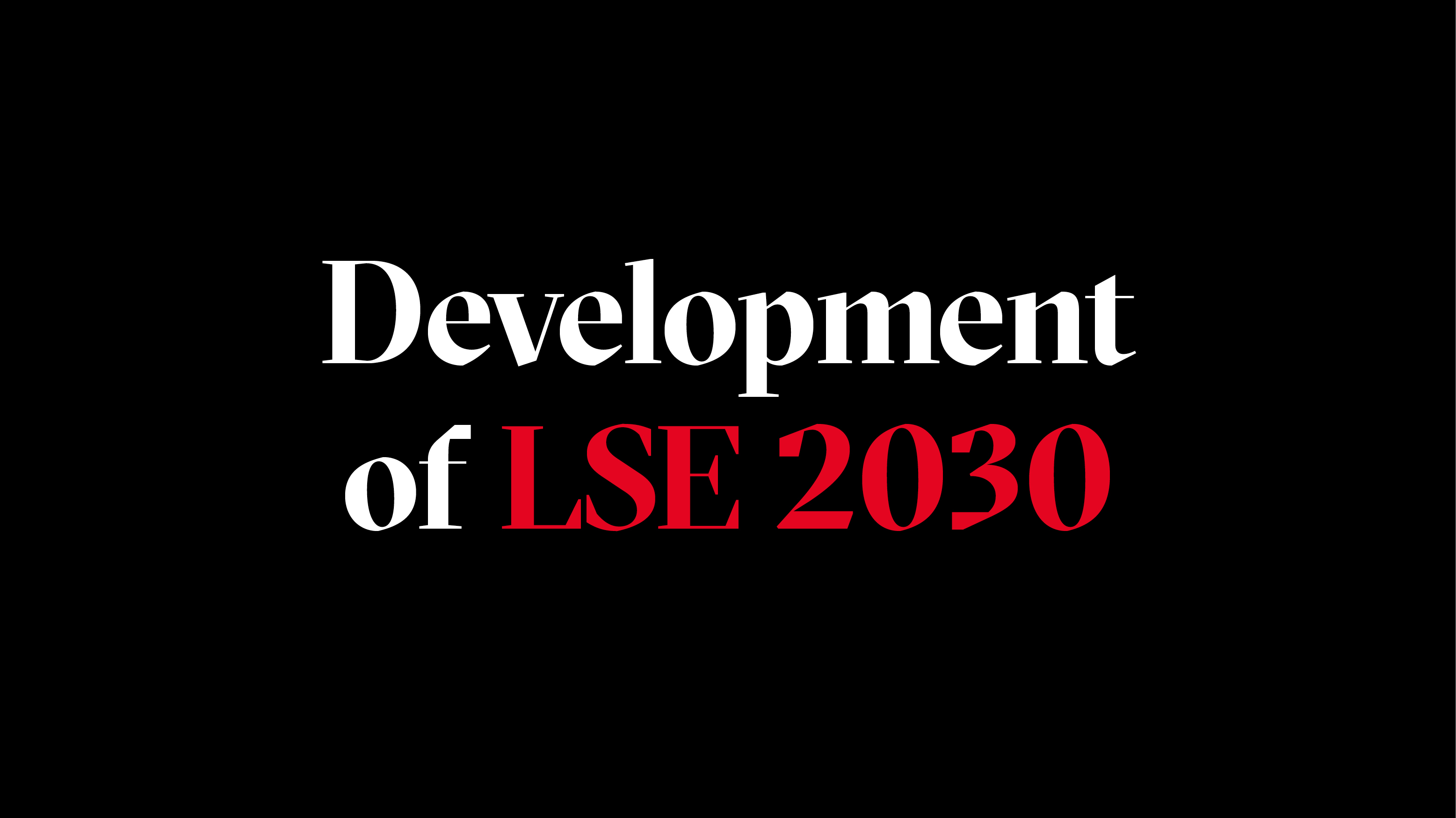 Development of LSE 2030