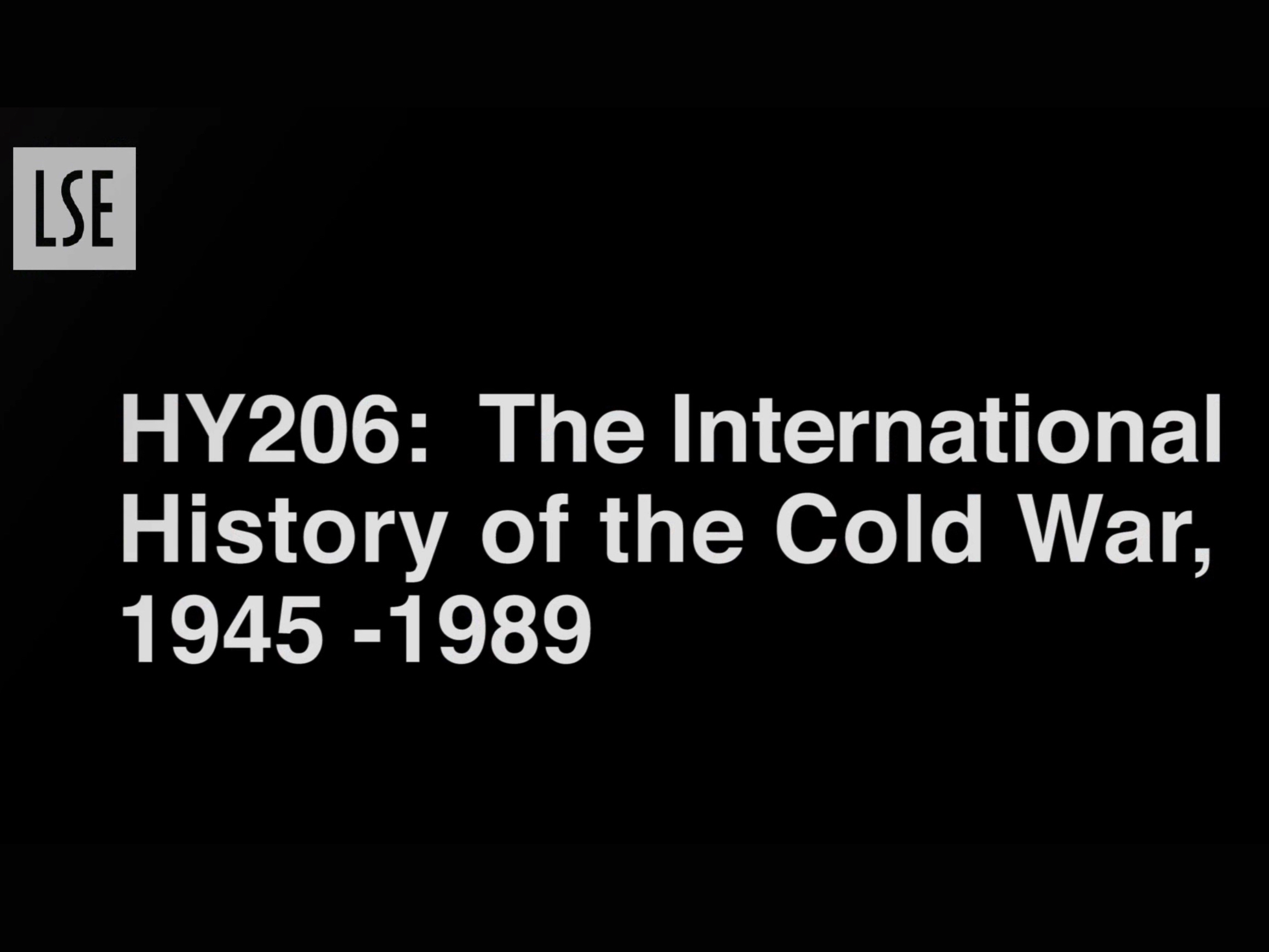 HY206: The International History of the Cold War, 1945-1989