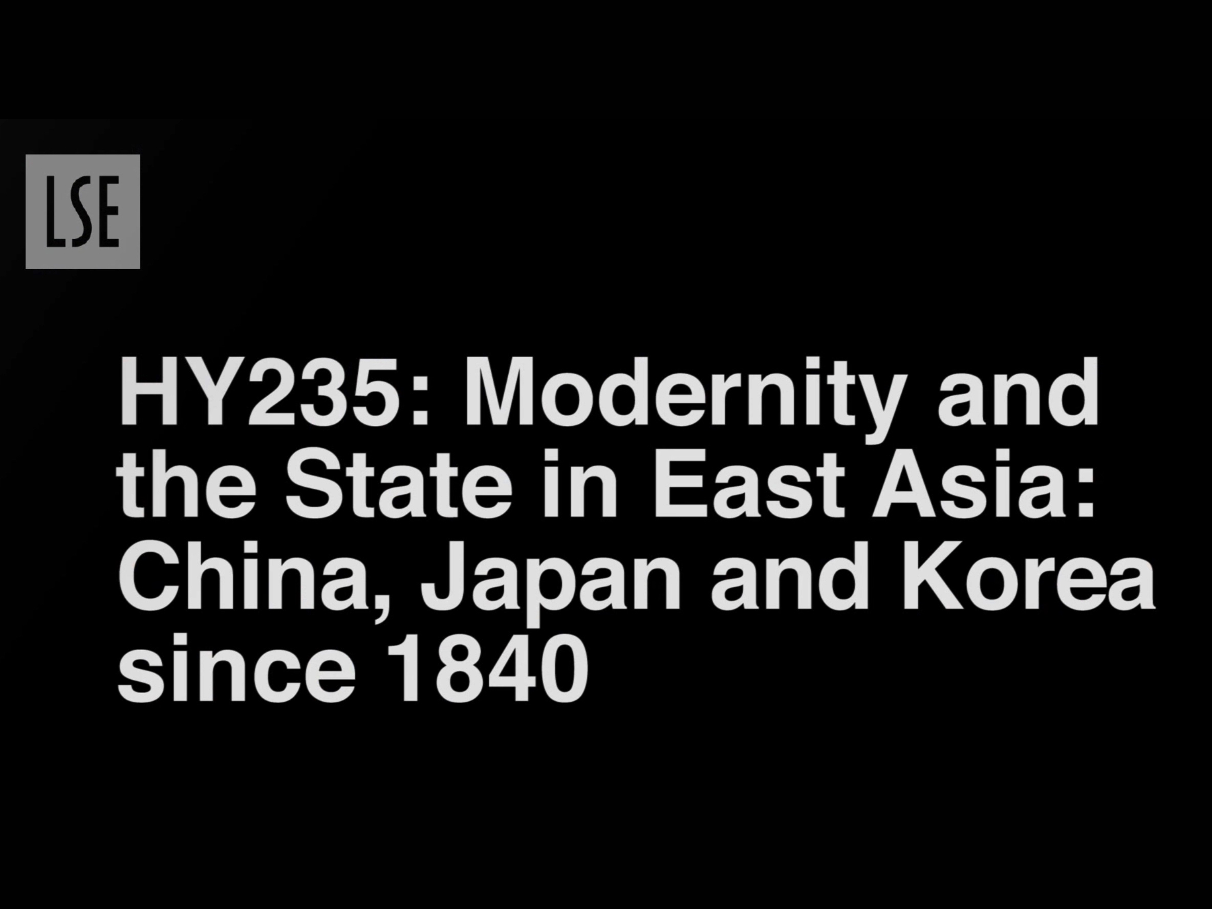 HY235: Modernity and the State in East Asia: China, Japan and Korea since 1840