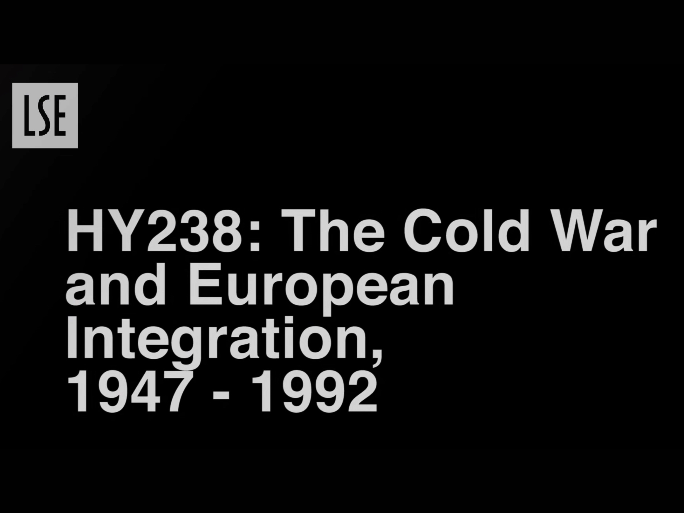 HY238: The Cold War and European Integration, 1947-1992