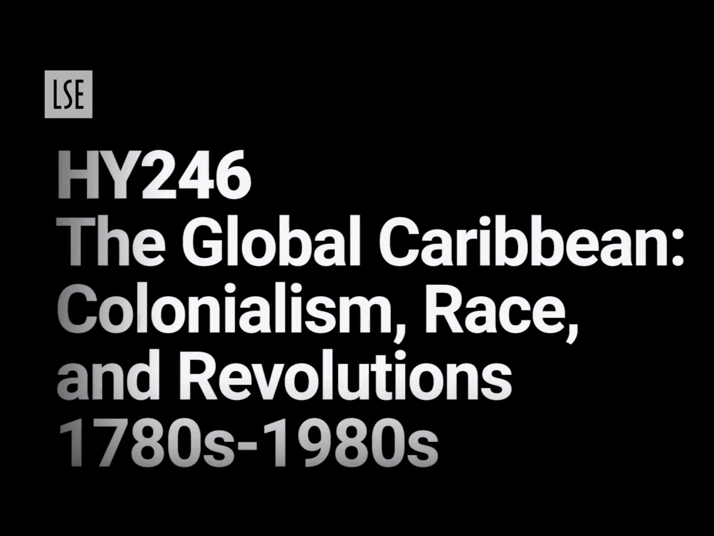 HY246: The Global Caribbean: Colonialism, Race, and Revolutions 1780s-1980s