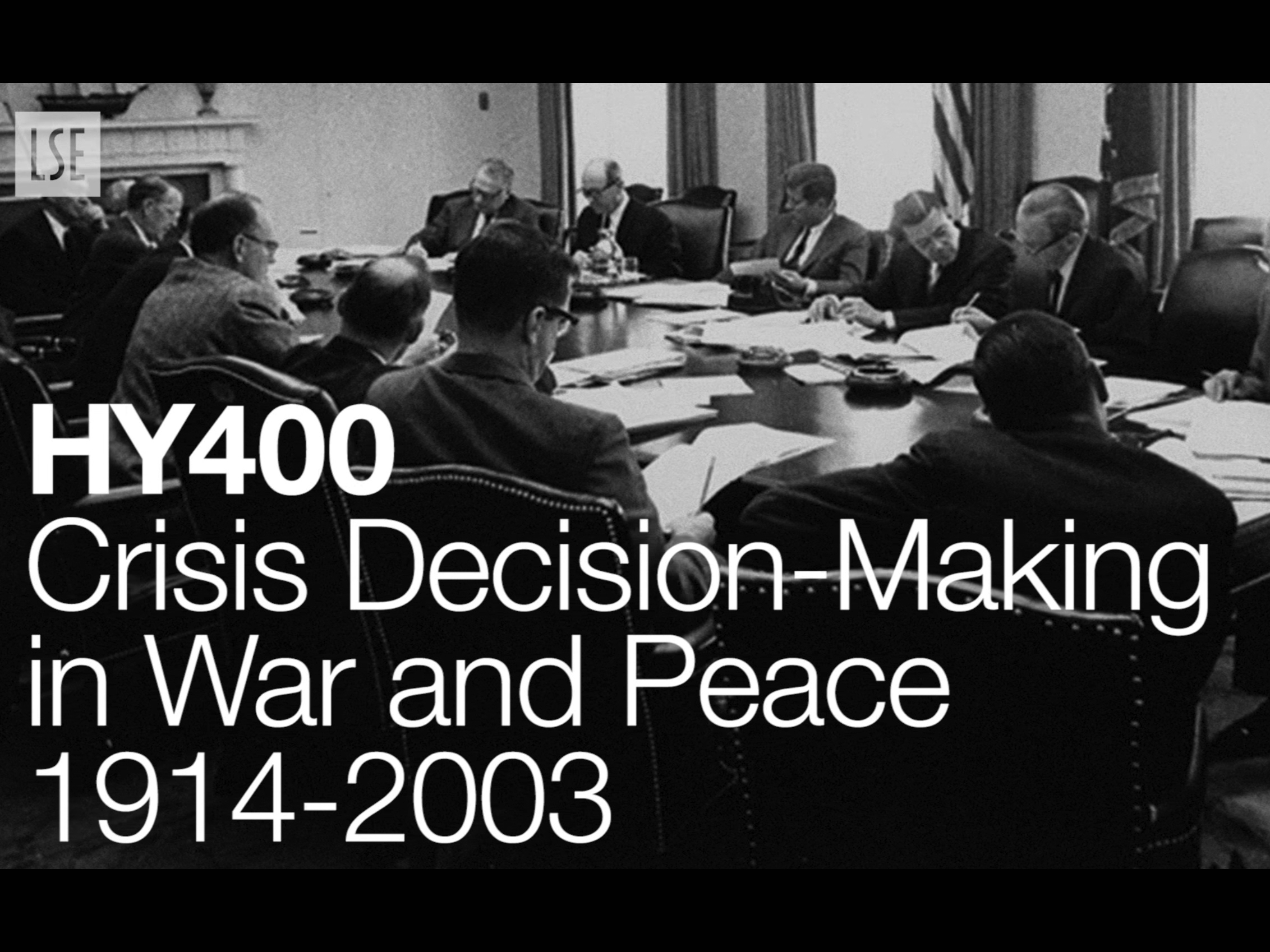 HY400: Crisis Decision-Making in War and Peace 1914-2003