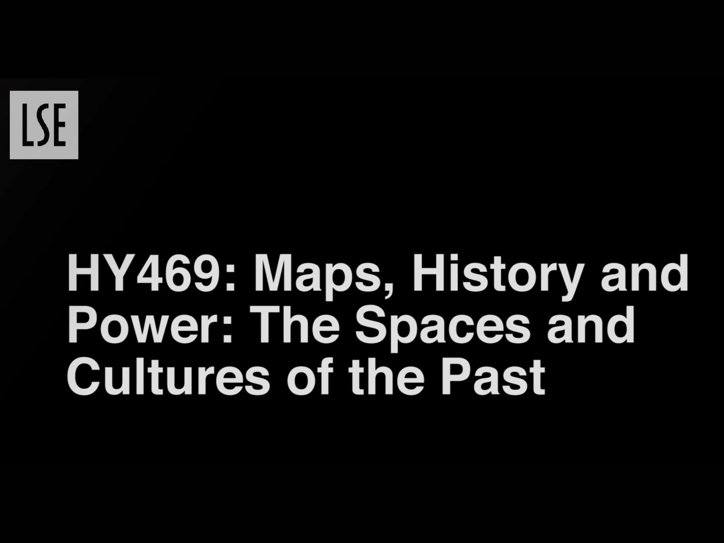 HY469: Maps, History and Power: The Spaces and Cultures of the Past