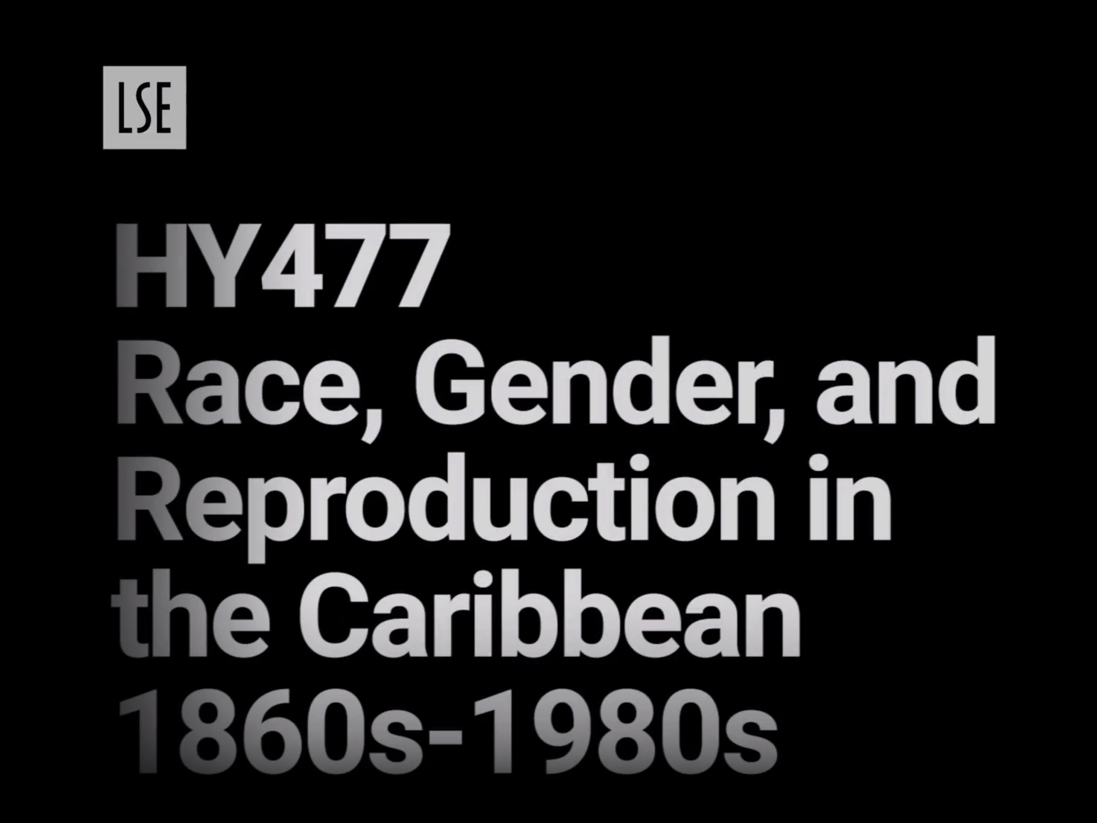 HY477: Race, Gender, and Reproduction in the Caribbean 1860s-1980s