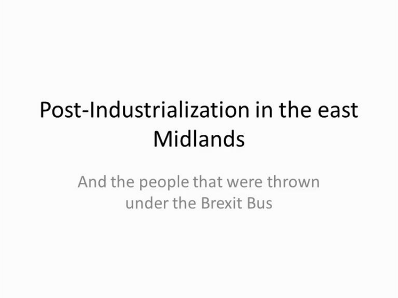 Post-industrialisation in the East Midlands