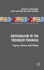 Nationalism in the Troubled Triangle - Cyprus Greece and Turkey