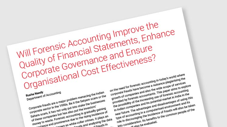 Will Forensic Accounting Improve the Quality of Financial Statements, Enhance Corporate Governance and Ensure Organisational Cost Effectiveness?