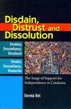 'Disdain, Distrust and Dissolution: The Surge of Support for Independence in Catalonia' by Germà Bel.