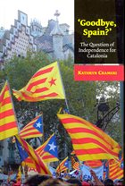 ''Goodbye Spain?' The Question of Independence for Catalonia' by Kathryn Crameri.