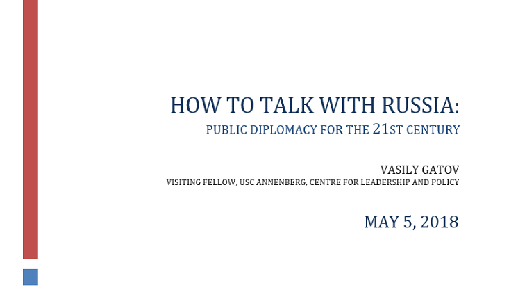 How to talk with Russia Public Diplomacy for the 21st Century