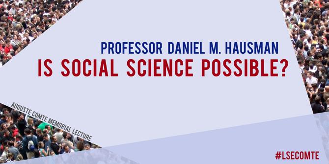 "Prof Daniel M. Hausman (Madison): ""Is Social Science Possible?"""