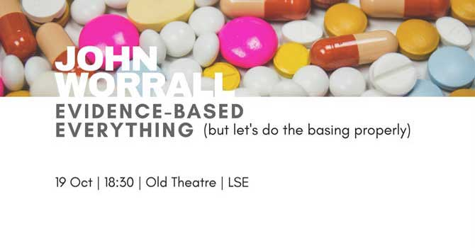 "John Worrall (LSE): ""Evidence-Based Everything (but let's do the basing properly)"" (Exaugural Lecture)"